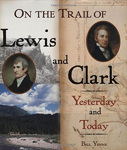9780760320020: On the Trail of Lewis & Clark: Yesterday and Today