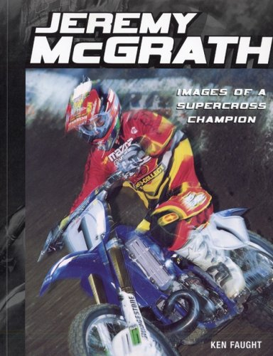 9780760320327: Jeremy McGrath: Images of a Supercross Champion