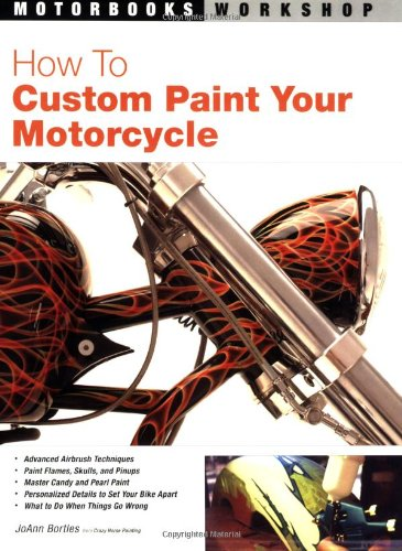 9780760320334: How to Custom Paint Your Motorcycle (Motorbooks Workshop)