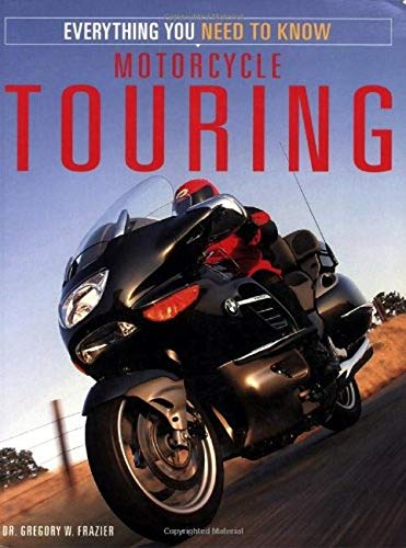 9780760320358: Motorcycle Touring: Everything You Need to Know