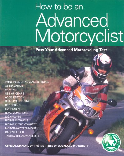 9780760320365: How to be an Advanced Motorcyclist: Pass Your Advanced Motorcycling Test