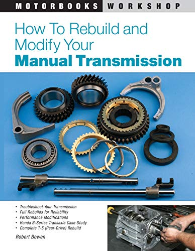 9780760320471: How to Rebuild and Modify Your Manual Transmission (Motorbooks Workshop)