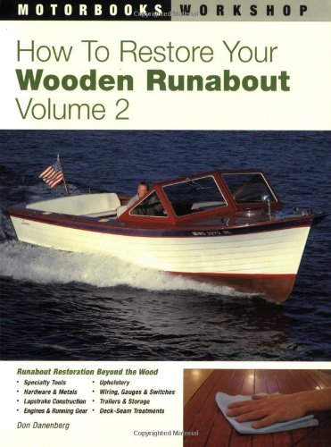9780760320488: How to Restore Your Wooden Runabout: Volume 2 (Motorbooks Workshop)