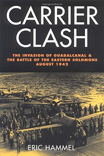 9780760320525: Carrier Clash: The Invasion of Guadalcanal and the Battle of the Eastern Solomons August 1942