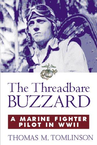 9780760320556: The Threadbare Buzzard: A Marine Fighter Pilot in WWII