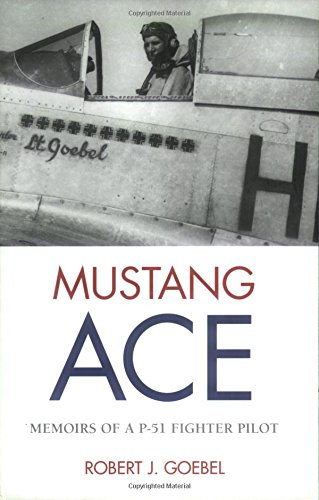 MUSTANG ACE . MEMOIRS OF A P-51 FIGHTER PILOT