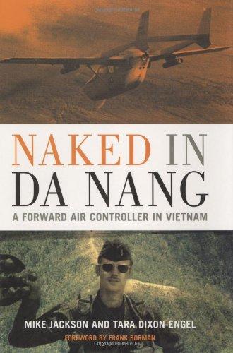 9780760320761: Naked in Da Nang: A Forward Air Controller in Vietnam