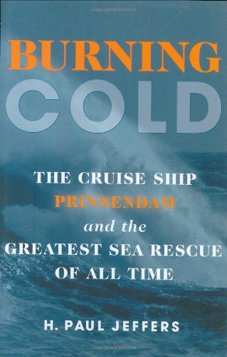 9780760320792: Burning Cold: The Cruise Ship Prinsendam and the Greatest Sea Rescue of all Time