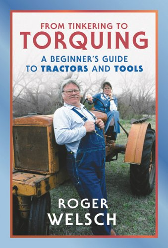 9780760320822: From Tinkering to Torquing: A Beginner's Guide to Tractors and Tools