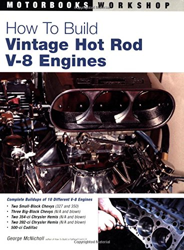 How to Build Vintage Hot Rod V-8: McNicholl, George