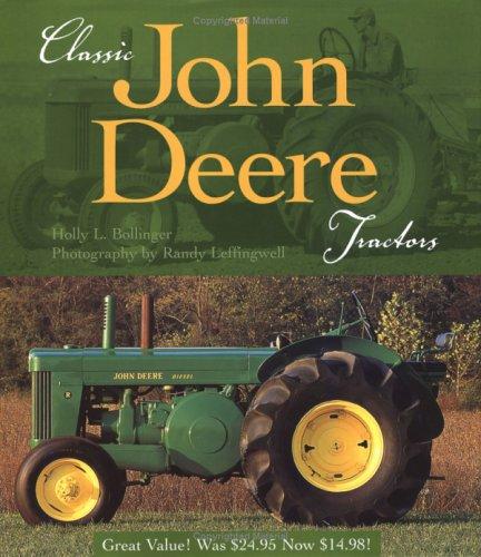 Classic John Deere Tractors: Holly L. Bollinger