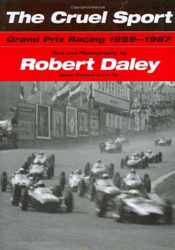 The Cruel Sport: Grand Prix Racing 1959-1967: Daley, Robert