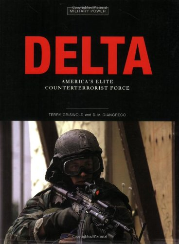 9780760321102: Delta: America's Elite Counterterrorist Force