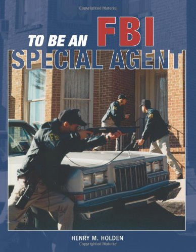 9780760321188: To Be an FBI Special Agent