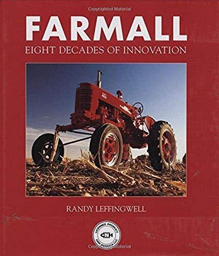 Farmall: Eight Decades of Innovation: Randy Leffingwell