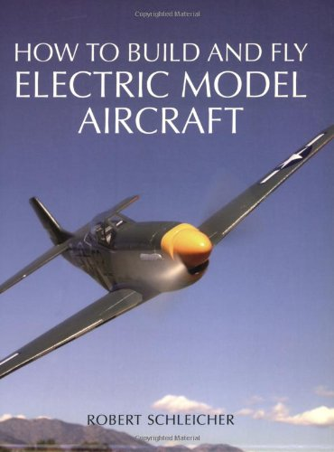 9780760321393: How to Build and Fly Electric Model Aircraft