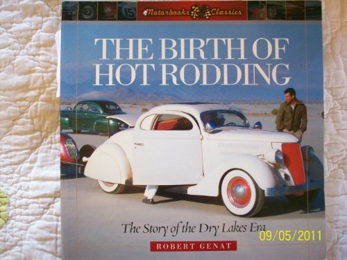 9780760321447: The Birth of Hot Rodding - The Story of the Dry Lakes Era