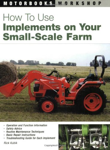 9780760321676: How To Use Implements on Your Small-Scale Farm (Motorbooks Workshop)