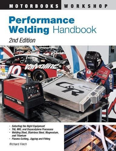 Performance Welding Handbook (Motorbooks Workshop): Richard Finch