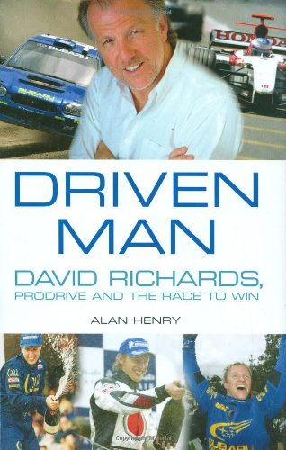9780760321751: Driven Man: David Richards, Prodrive And The Race To Win