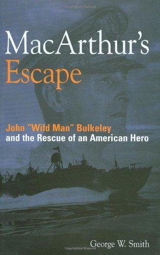 9780760321768: MacArthur's Escape: Wild Man Bulkeley and the Rescue of an American Hero