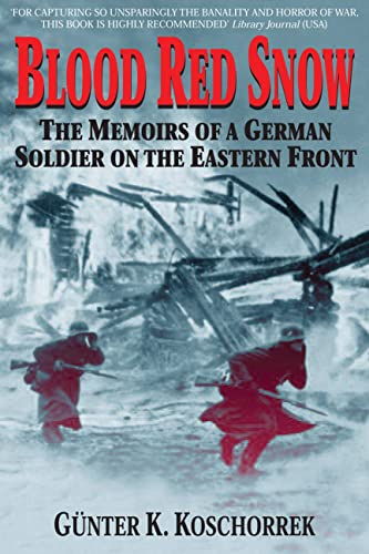 9780760321980: Blood Red Snow: The Memoirs of a German Soldier on the Eastern Front