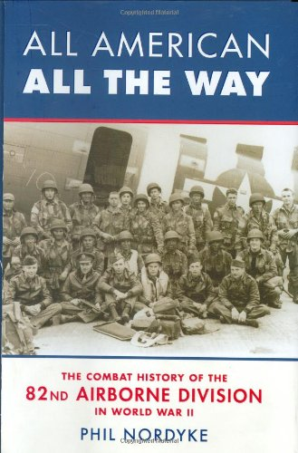 9780760322017: All American, All the Way: The Combat History of the 82nd Airborne Division in World War II