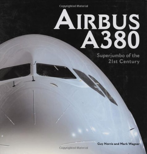 Airbus A380 : Superjumbo of the 21st: Guy Norris