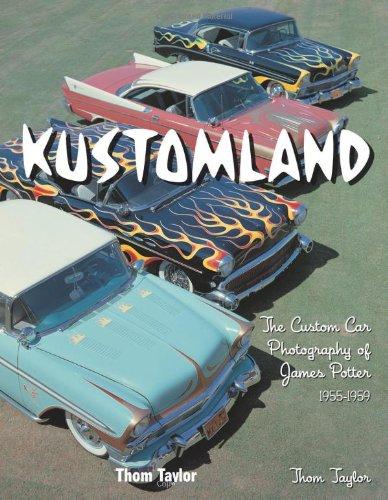 9780760322598: Kustomland: The Custom Car Photography of James Potter, 1955-1959