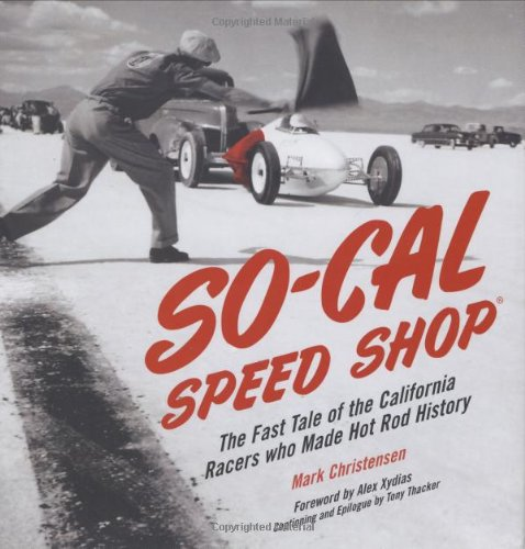 9780760322635: So-Cal Speed Shop: The Fast Tale of the California Racers Who Made Hot Rod History