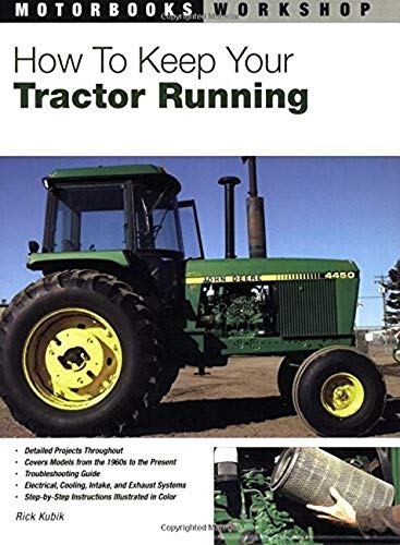 9780760322741: How to Keep Your Tractor Running (Motorbooks Workshop)