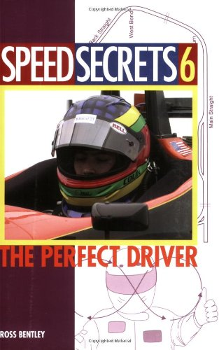 Speed Secrets 6: The Perfect Driver (No. 6): Bentley, Ross