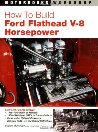How to Build Ford Flathead V-8 Horsepower: McNicholl, George