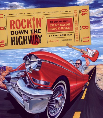 Rockin' Down the Highway: The Cars and People That Made Rock Roll: Grushkin, Paul