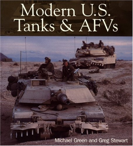 Modern U.S. Tanks and AFVs (Enthusiast Color): Green, Michael