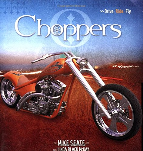 9780760323281: Choppers: Drive Ride Fly