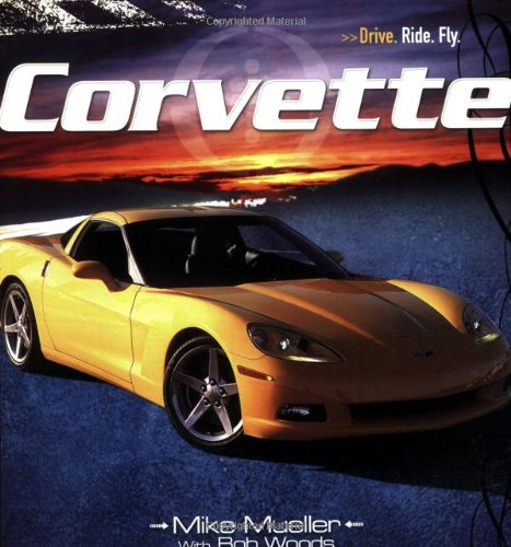 9780760323311: Corvette (Drive. Ride. Fly.)