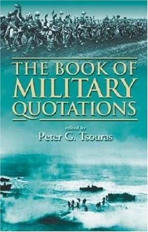 The Book of Military Quotations: Tsouras, Peter G.