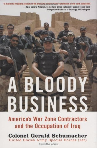 9780760323557: A Bloody Business: America's War Zone Contractors and the Occupation of Iraq