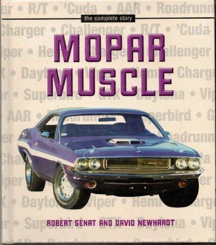 Mopar Muscle : The Complete Story: Genat, Robert and David Newhardt