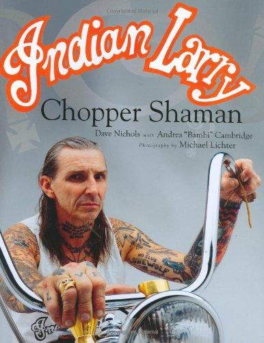 Indian Larry: Chopper Shaman: Dave Nichols, Andrea