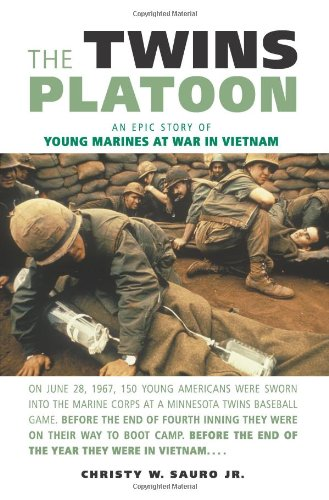 The Twins Platoon: An Epic Story of Young Marines at War in Vietnam: Sauro Jr., Christy W.