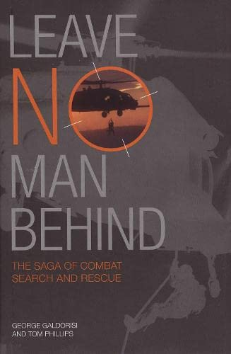 9780760323922: Leave No Man Behind: The Saga of Combat Search and Rescue