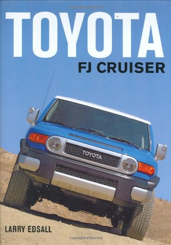 Toyota FJ Cruiser (9780760324431) by Larry Edsall