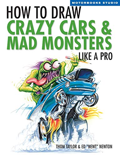 9780760324714: How To Draw Crazy Cars & Mad Monsters Like a Pro (Motorbooks Studio)