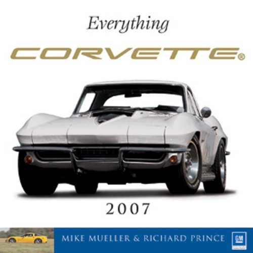 Everything Corvette 2007 (0760324824) by Prince, Richard