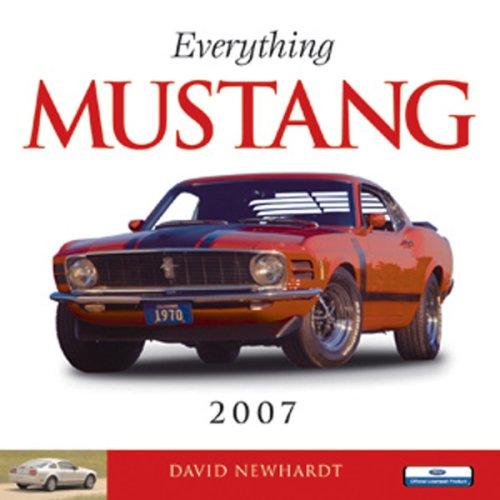 9780760324950: Everything Mustang 2007