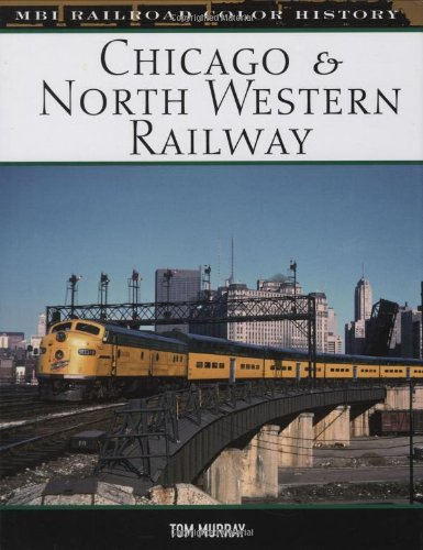 9780760325469: Chicago & North Western Railway (MBI Railroad Colour History)