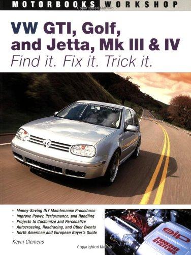 9780760325957: VW GTI, Golf, Jetta, MK III & IV: Find It. Fix It. Trick It. (Motorbooks Workshop)