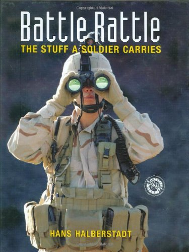 9780760326220: Battle Rattle: The Stuff a Soldier Carries